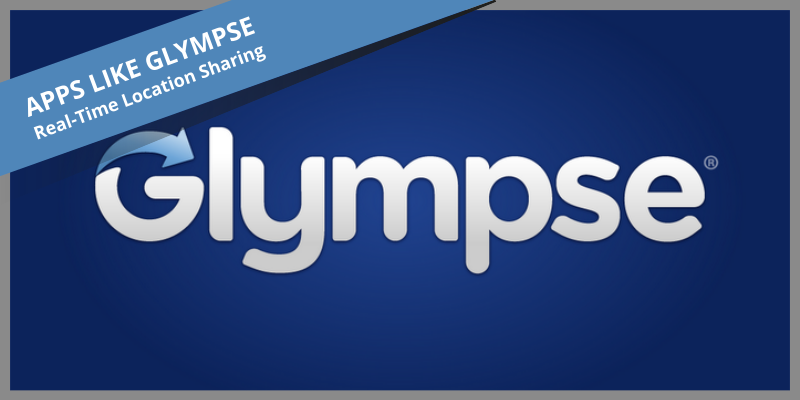 apps-like-glympse