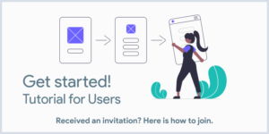 Get Started! – A Tutorial for Invited Users image